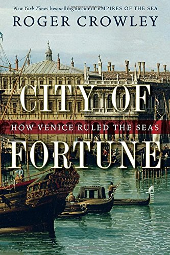 9781400068203: City of Fortune: How Venice Ruled the Seas