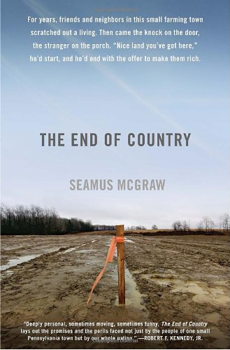 9781400068531: The End of Country: Dispatches from the Frack Zone