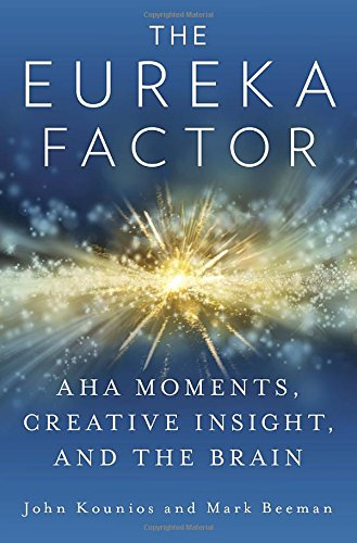 9781400068548: The Eureka Factor: AHA Moments, Creative Insight, and the Brain