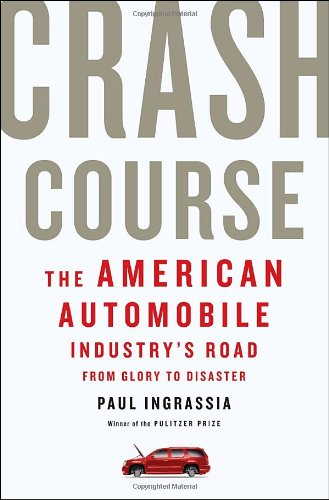 9781400068630: Crash Course: The American Automobile Industry's Road from Glory to Disaster