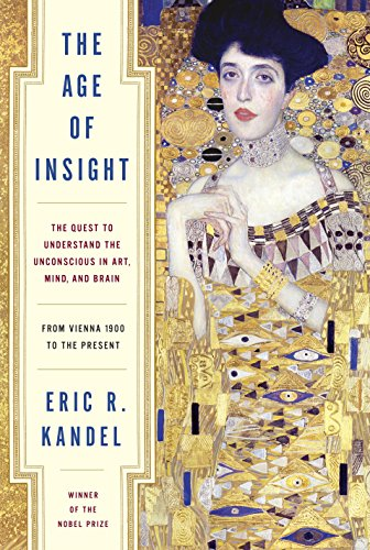 9781400068715: The Age of Insight: The Quest to Understand the Unconscious in Art, Mind, and Brain, from Vienna 1900 to the Present