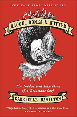 9781400068722: Blood, Bones & Butter: The Inadvertent Education of a Reluctant Chef