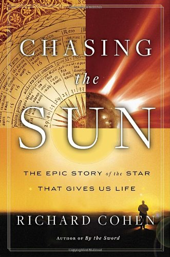 9781400068753: Chasing the Sun: The Epic Story of the Star That Gives Us Life