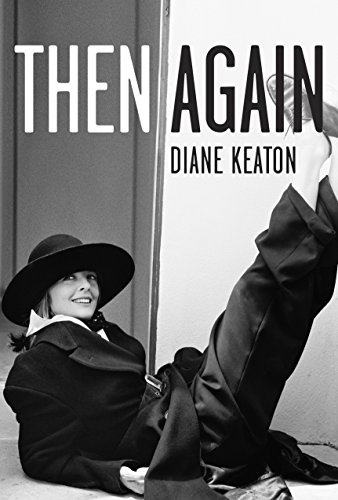 Then Again (SIGNED): Keaton, Diane