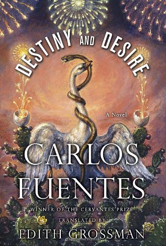 Destiny and Desire (Signed First Edition): Carlos Fuentes (author); Edith Grossman (translator)