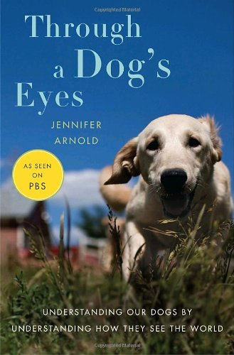 9781400068883: Through a Dog's Eyes: Understanding Our Dogs by Understanding How They See the World