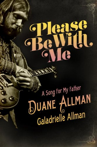 9781400068944: Please Be with Me: A Song for My Father, Duane Allman