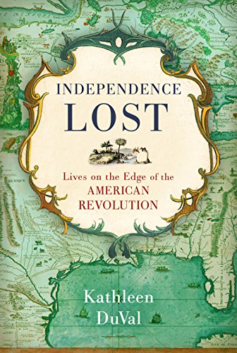 9781400068951: Independence Lost: Lives on the Edge of the American Revolution