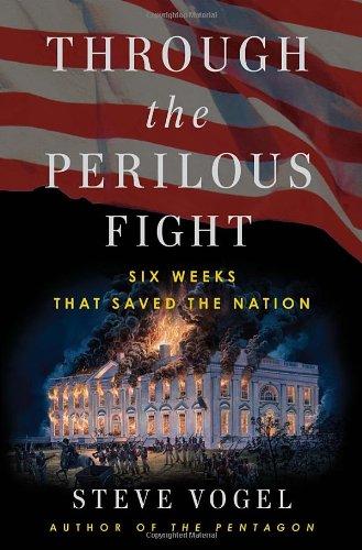 Through the Perilous Fight: Six Weeks That: Vogel, Steve