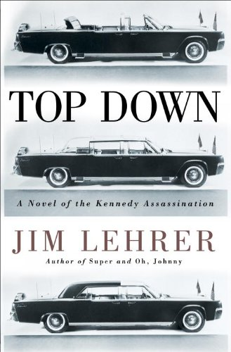 9781400069163: Top Down: A Novel of the Kennedy Assassination
