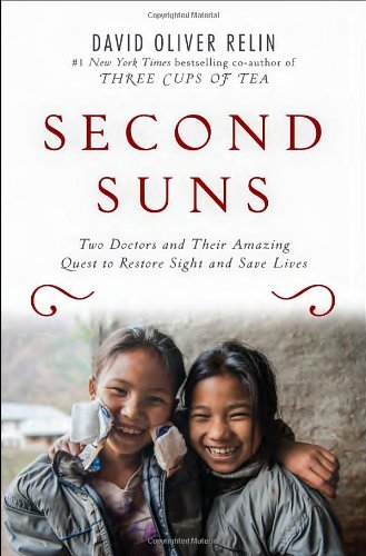 9781400069255: Second Suns: Two Doctors and Their Amazing Quest to Restore Sight and Save Lives