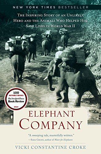 9781400069330: Elephant Company: The Inspiring Story of an Unlikely Hero and the Animals Who Helped Him Save Lives in World War II