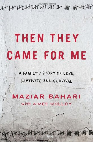 9781400069460: Then They Came for Me: A Family's Story of Love, Captivity, and Survival