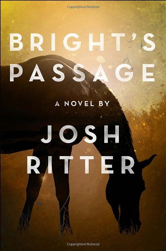 Bright's Passage (Signed First Edition): Josh Ritter