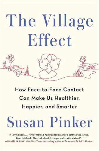 The Village Effect: How Face-to-Face Contact Can: Pinker, Susan