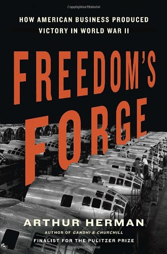 9781400069644: Freedom'S Forge: How American Business Produced Victory in World War II