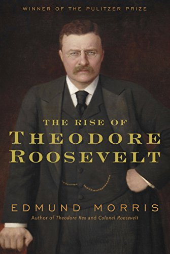 9781400069651: The Rise of Theodore Roosevelt