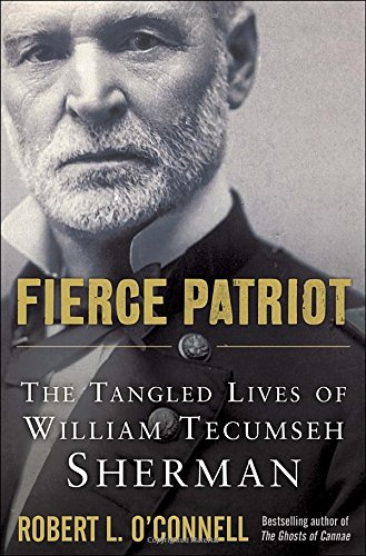 9781400069729: Fierce Patriot: The Tangled Lives of William Tecumseh Sherman