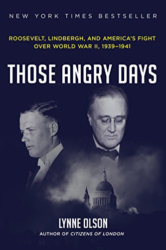 9781400069743: Those Angry Days: Roosevelt, Lindbergh, and America's Fight Over World War II, 1939-1941