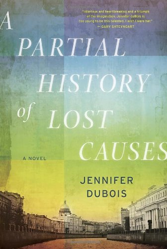9781400069774: A Partial History of Lost Causes: A Novel