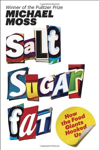 9781400069804: Salt Sugar Fat: How the Food Giants Hooked Us