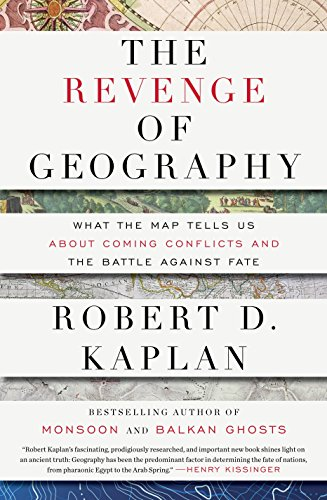 9781400069835: The Revenge of Geography: What the Map Tells Us about Coming Conflicts and the Battle Against Fate