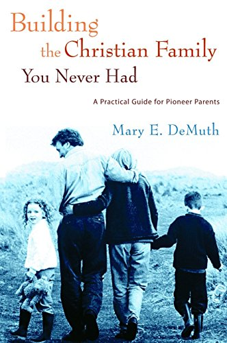 BUILDING THE CHRISTIAN FAMILY: DEMUTH MARY