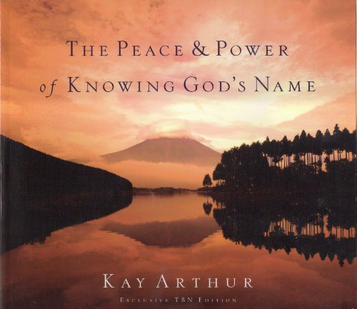 The Peace and Power of Knowing God's: Kay Arthur; Paul