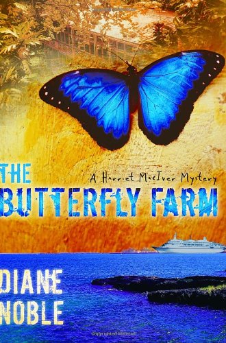 9781400070398: The Butterfly Farm (The Harriet McIver Mystery Series #1)