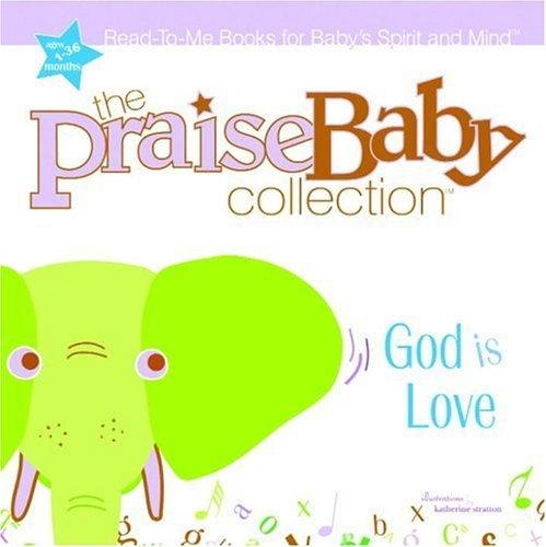God Is Love (Praise Baby Board Book): WaterBrook Press