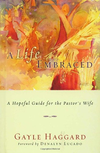 9781400070626: A Life Embraced: A Hopeful Guide for the Pastor's Wife