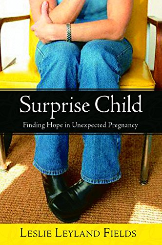 9781400070947: Surprise Child: Finding Hope in Unexpected Pregnancy