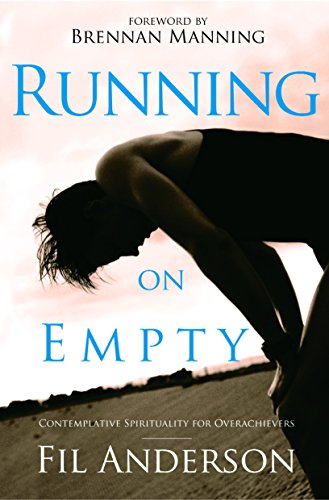 9781400071036: Running on Empty: Contemplative Spirituality for Overachievers