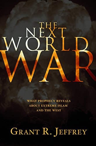 9781400071067: The Next World War: What Prophecy Reveals About Extreme Islam and the West