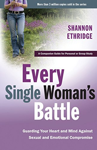 9781400071272: Every Single Woman's Battle: Guarding Your Heart and Mind Against Sexual and Emotional Compromise (The Every Man Series) Workbook