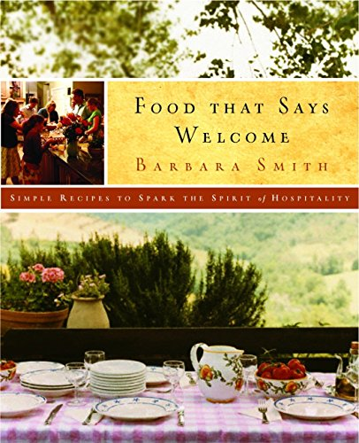 9781400071470: Food That Says Welcome: Simple Recipes to Spark the Spirit of Hospitality