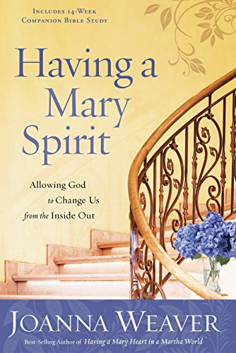 9781400072477: Having a Mary Spirit: Allowing God to Change Us from the Inside Out