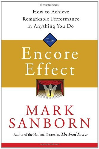 9781400073061: The Encore Effect: How to Achieve Remarkable Performance in Anything You Do