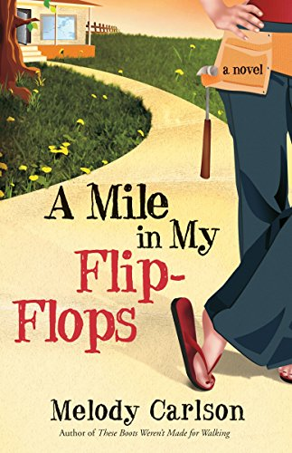 A Mile in My Flip-Flops: A Novel: Carlson, Melody