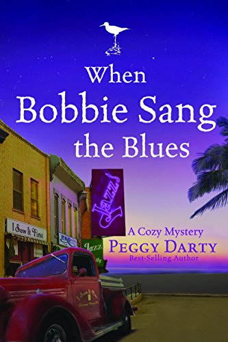 When Bobbie Sang the Blues (Christy Castleman Mysteries #2) (1400073308) by Peggy Darty