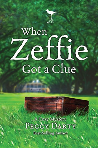 When Zeffie Got a Clue (Christy Castleman Mysteries #3): Peggy Darty