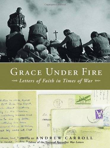 9781400073375: Grace Under Fire: Letters of Faith in Times of War