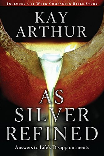 9781400073481: As Silver Refined: Answers to Life's Disappointments