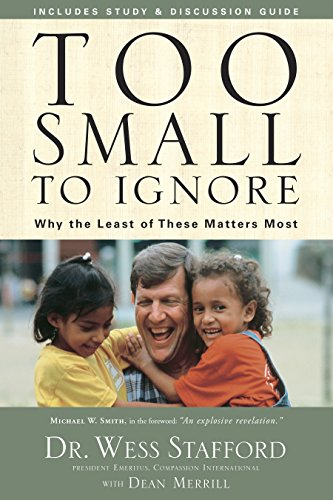 9781400073924: Too Small to Ignore: Why the Least of These Matters Most