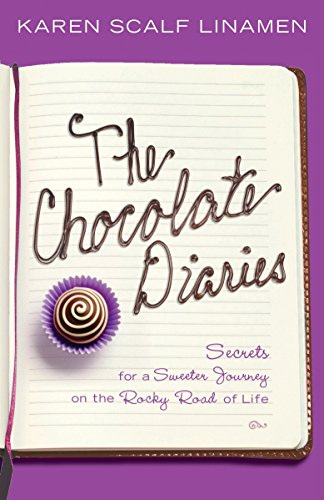 9781400074020: The Chocolate Diaries: Secrets for a Sweeter Journey on the Rocky Road of Life