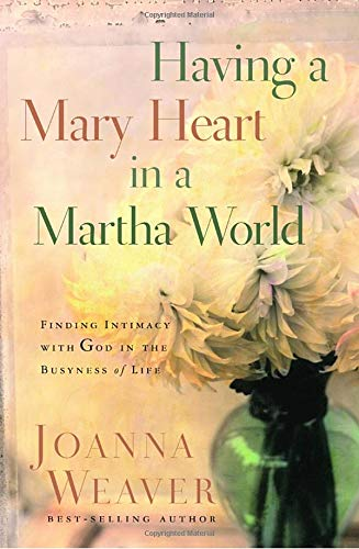 9781400074037: Having a Mary Heart in a Martha World (Gift Edition): Finding Intimacy with God in the Busyness of Life