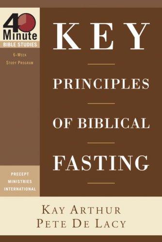 9781400074181: Key Principles of Biblical Fasting (40-Minute Bible Studies)
