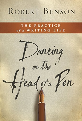 9781400074358: Dancing on the Head of a Pen: The Practice of a Writing Life