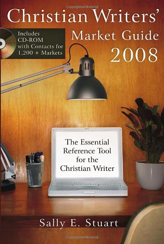 9781400074617: Christian Writers' Market Guide 2008: The Essential Reference Tool for the Christian Writer