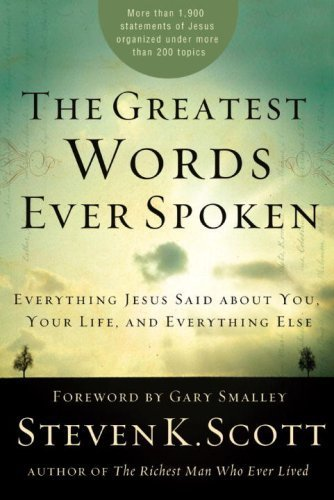 9781400074624: The Greatest Words Ever Spoken: Everything Jesus Said about You, Your Life, and Everything Else